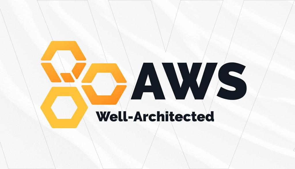 AWS Well architectedフレームワークとは?