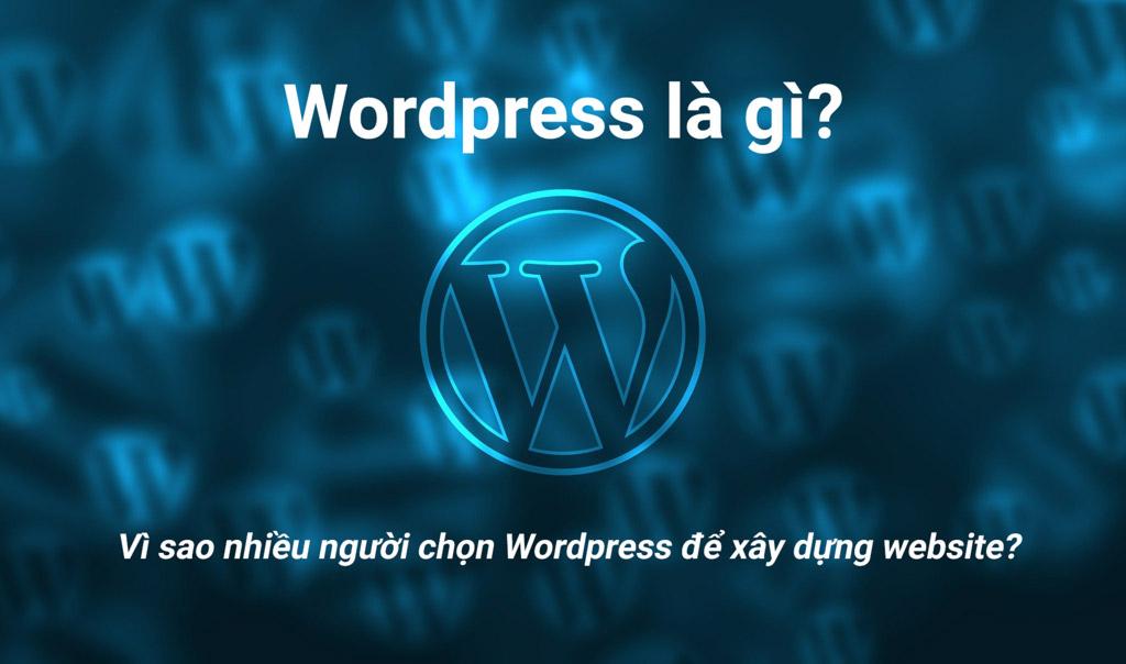 Wordpress là gì? Vì sao nhiều người chọn CMS này để xây dựng website?