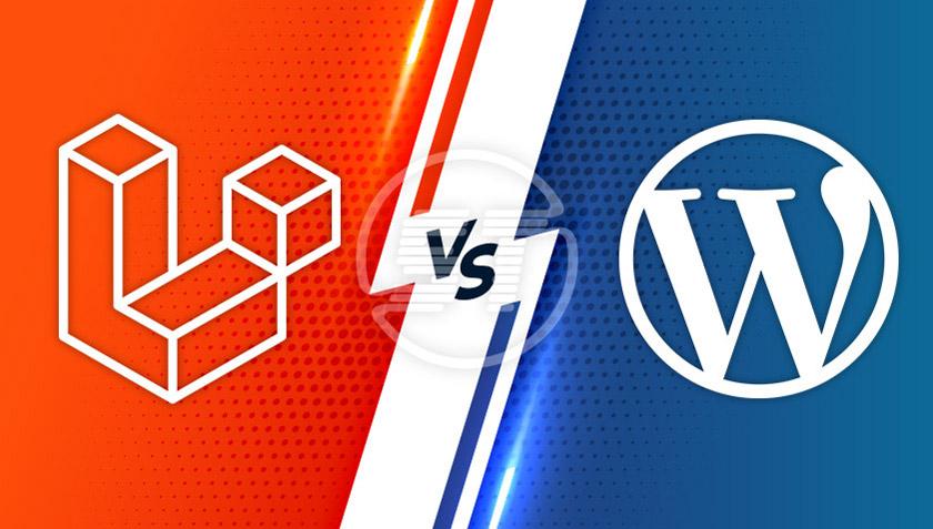 So sánh WordPress và Laravel
